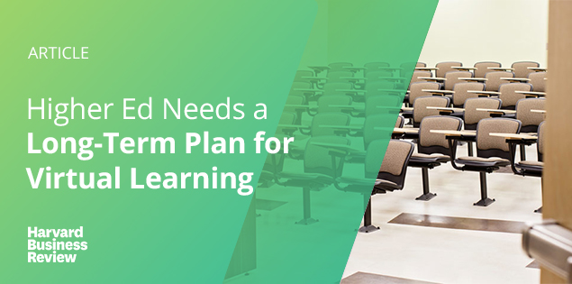 Higher Ed Needs a Long-Term Plan for Virtual Learning